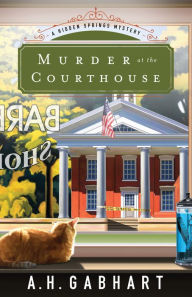 Murder at the Courthouse (The Hidden Springs Mysteries Book #1): A Hidden Springs Mystery