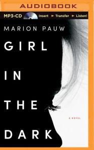 Girl in the Dark: A Novel