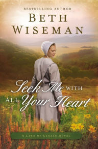 Seek Me with All Your Heart (Land of Canaan Series #1)