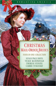 Christmas Mail-Order Brides: Four Mail-Order Brides Travel the Transcontinental Railroad in Search of Love