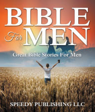 Bible For Men: Great Bible Stories For Men