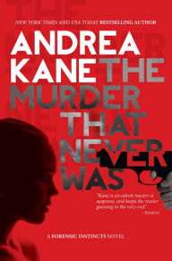 The Murder That Never Was: (Forensic Instincts Series #5)
