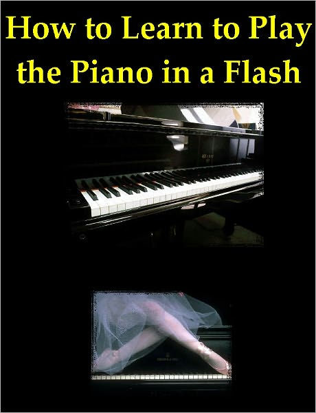 Learn to Play a Piano: How to Learn to Play the Piano in a ...
