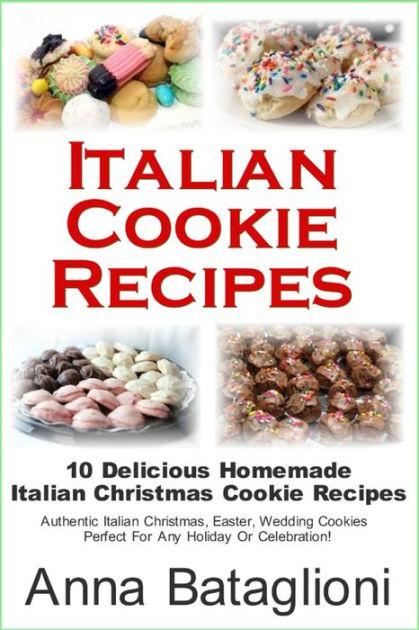 Italian Cookie Recipes 10 Delicious Homemade Italian