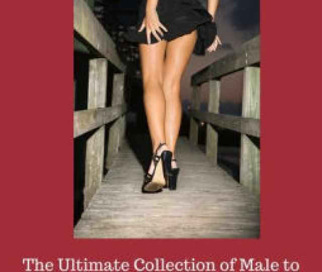 Feminized Forever The Ultimate Collection Of Male To Female Transformation Stories By Victoria Marlowe Nook Book Ebook Barnes Noble