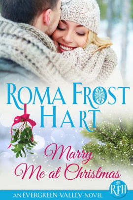 Marry Me at Christmas (Evergreen Valley, #2)