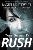 Title: Three Seconds To Rush, Author: Danielle Stewart