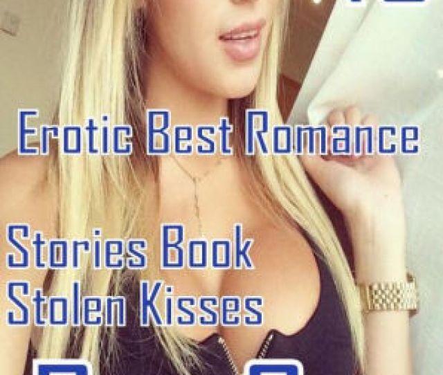 Milf Sex Xxx Erotic Best Romance Stories Book Stolen Kisses Box Set Sex Porn Fetish