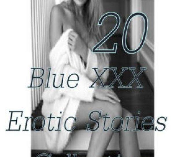 Blue Xxx  Blue Xxx Erotic Stories Collection Sex Porn Fetish