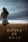 Title: Before he Kills (A Mackenzie White MysteryBook 1), Author: Blake Pierce