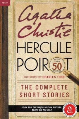 Hercule Poirot The Complete Short Stories A Collection With Foreword By Charles