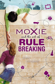 Moxie and the Art of Rule Breaking (14-Day Mystery Series #1)