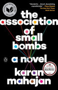 Title: The Association of Small Bombs, Author: Karan Mahajan