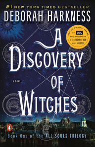 Title: A Discovery of Witches (All Souls Trilogy #1), Author: Deborah Harkness