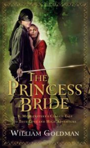 The Princess Bride  S  Morgenstern s Classic Tale of True Love and     The Princess Bride  S  Morgenstern s Classic Tale of True Love and High  Adventure