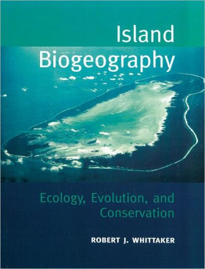 Island Biogeography: Ecology, Evolution, and Conservation ...