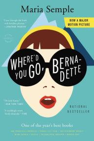 Title: Where'd You Go, Bernadette, Author: Maria Semple