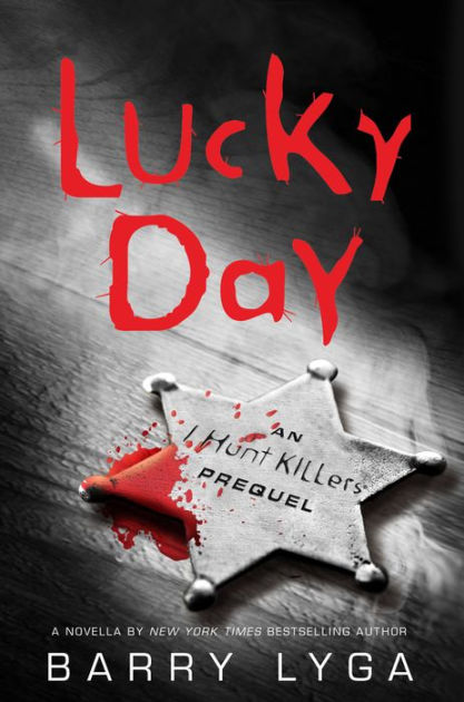 Lucky Day An I Hunt Killers Novella By Barry Lyga NOOK