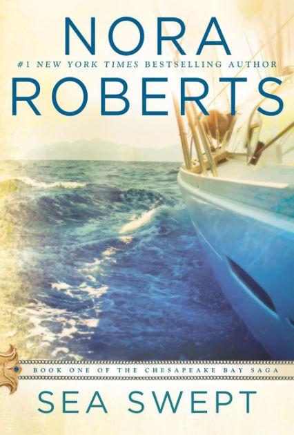 Sea Swept Chesapeake Bay Saga Series 1 By Nora Roberts