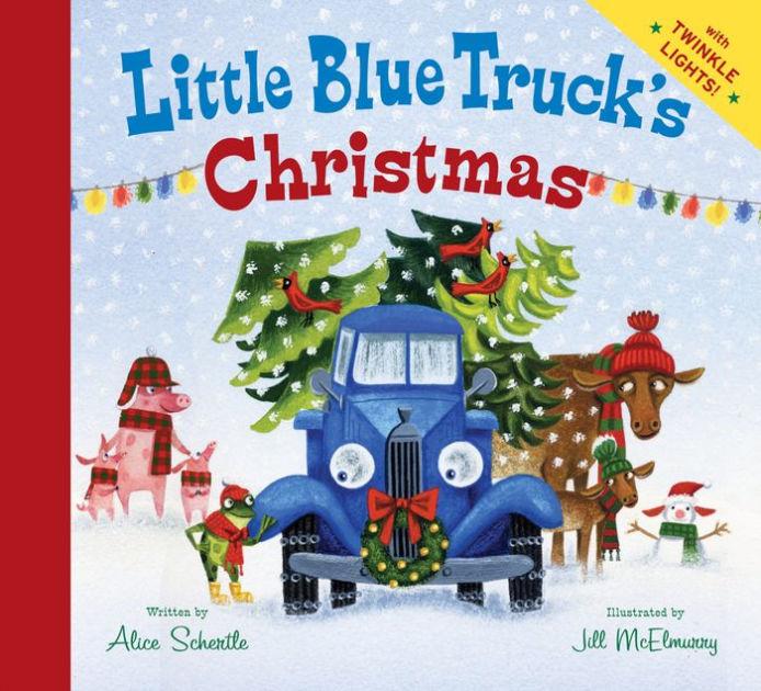 Little Blue Trucks Christmas By Alice Schertle Jill