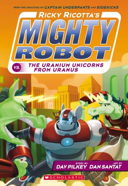 Ricky Ricottas Mighty Robot Vs The Uranium Unicorns From