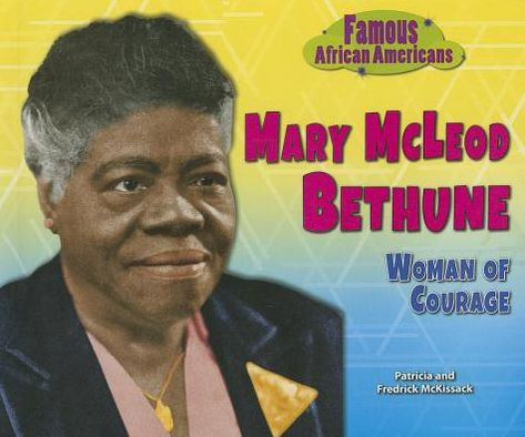 Mary Mcleod Bethune Woman Of Courage By Patricia C