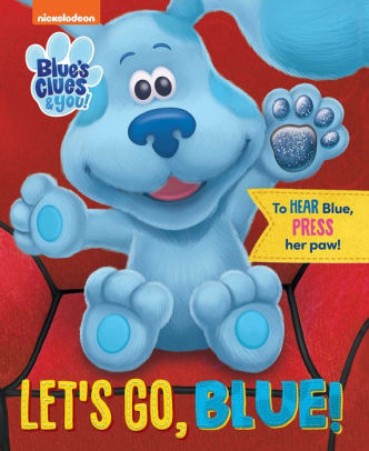 Nickelodeon Blue S Clues You Let S Go Blue By Grace Baranowski Board Book Barnes Noble