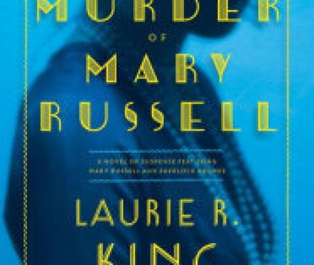 The Murder Of Mary Russell Mary Russell And Sherlock Holmes Series 14