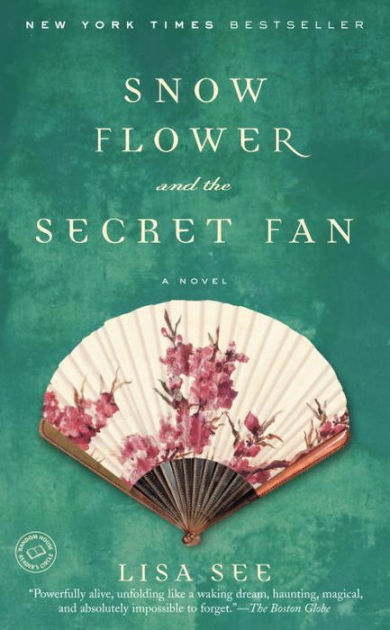 Snow Flower and the Secret Fan by Lisa See, Paperback | Barnes & Noble®