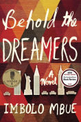Title: Behold the Dreamers, Author: Imbolo Mbue