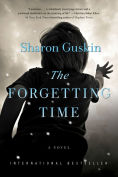 Title: The Forgetting Time: A Novel, Author: Sharon Guskin
