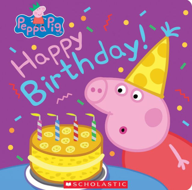 Peppa Pig Happy Birthday By Annie Auerbach Eone Board Book Barnes Noble
