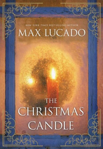 The Christmas Candle By Max Lucado NOOK Book EBook
