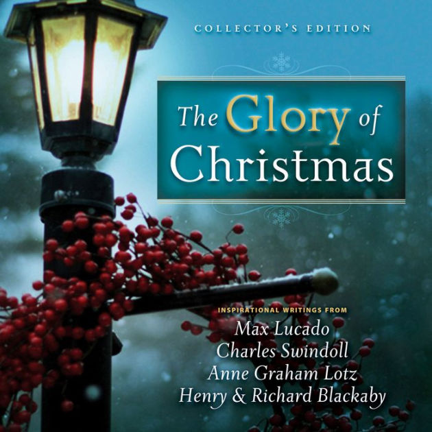 The Glory Of Christmas Collectors Edition By Max Lucado