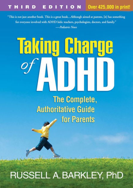 Taking Charge Of Adhd Third Edition The Complete