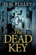 Title: The Dead Key, Author: D. M. Pulley
