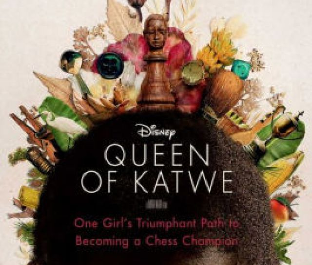 The Queen Of Katwe One Girls Triumphant Path To Becoming A Chess