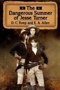 The Dangerous Summer of Jesse Turner