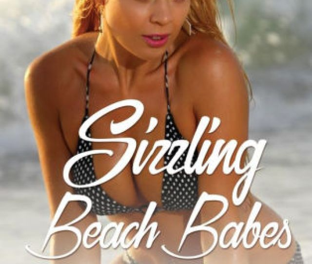 Sizzling Beach Babes Hot Sexy Swimsuit Girls Models Pictures
