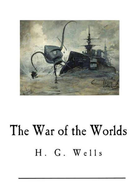 The War Of The Worlds H G Wells By H G Wells