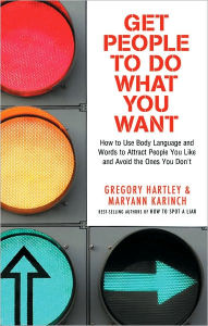 Get People to Do What You Want: How to Use Body Language ...