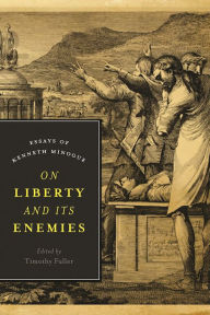 On Liberty and Its Enemies: Essays of Kenneth Minogue
