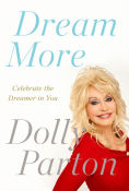 Title: Dream More: Celebrate the Dreamer in You, Author: Dolly Parton