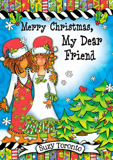 Merry Christmas My Dear Friend By Suzy Toronto Hardcover