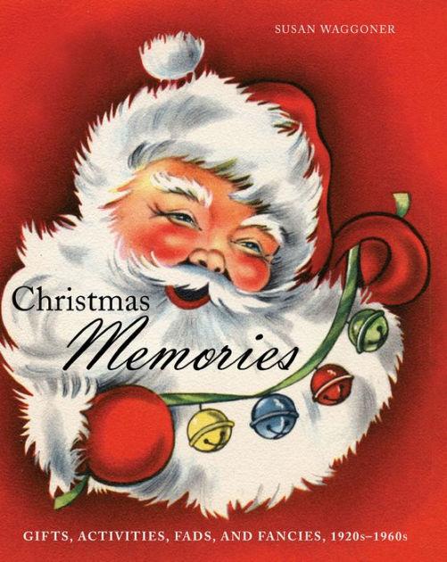 Christmas Memories Gifts Activities Fads And Fancies