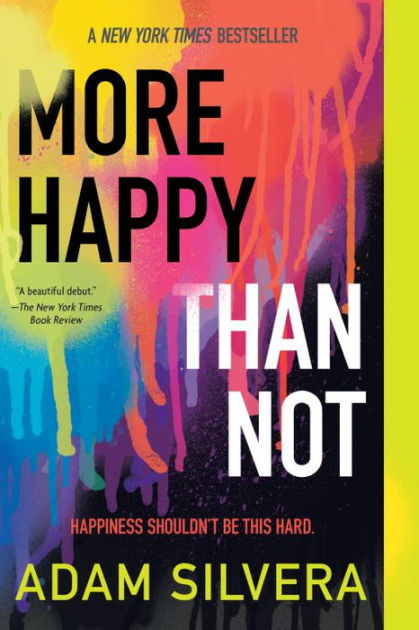More Happy Than Not by Adam Silvera, Paperback | Barnes ...