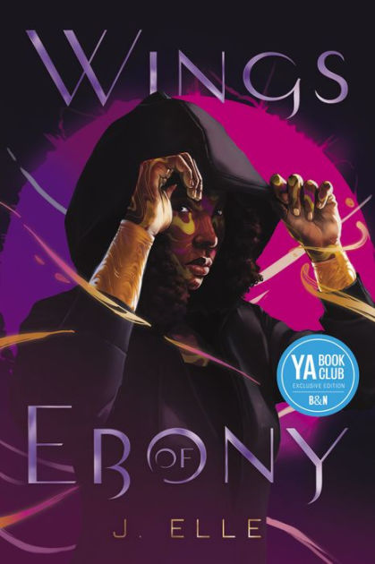 Wings of Ebony (B&N Exclusive Edition) by J. Elle, Hardcover | Barnes &  Noble®