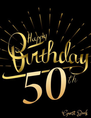 Happy 50th Birthday Guest Book 50th Fifty Fiftieth Birthday Party Guest Book Spacious Layout To Use