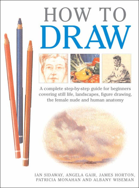 How to Draw: A Complete Step-by-Step Guide for Beginners ...