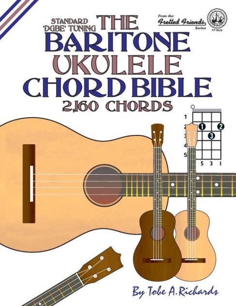 The Baritone Ukulele Chord Bible: DGBE Standard Tuning ...